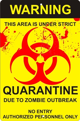 Biohazard Zombie Outbreak Quarantine Sign Personalized Aluminum Sign Novelty Custom Signs